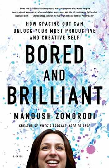 9781250126658-1250126657-Bored and Brilliant: How Spacing Out Can Unlock Your Most Productive and Creative Self