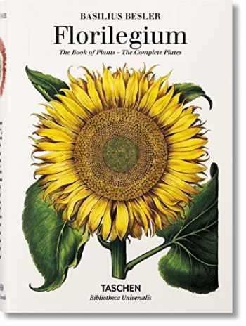 9783836557870-3836557878-Basilius Besler's Florilegium. The Book of Plants (Bibliotheca Universalis)