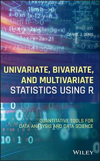 9781119549932-1119549930-Univariate, Bivariate, and Multivariate Statistics Using R: Quantitative Tools for Data Analysis and Data Science