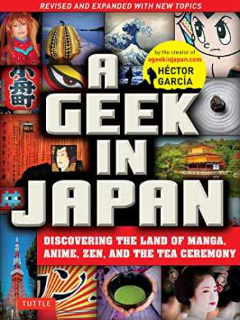 9784805313916-4805313919-A Geek in Japan: Discovering the Land of Manga, Anime, Zen, and the Tea Ceremony (Revised and Expanded with New Topics)