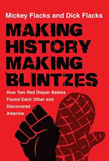 9780813589220-0813589223-Making History / Making Blintzes: How Two Red Diaper Babies Found Each Other and Discovered America