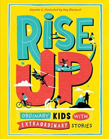 9781524855291-1524855294-Rise Up: Ordinary Kids with Extraordinary Stories