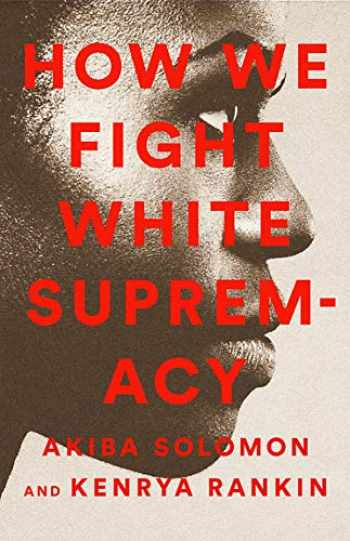 9781568588490-1568588496-How We Fight White Supremacy: A Field Guide to Black Resistance