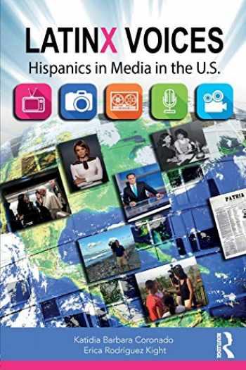 9781138240308-1138240303-LatinX Voices: Hispanics in Media in the U.S