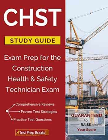 9781628454826-1628454822-CHST Study Guide: Exam Prep for the Construction Health & Safety Technician Exam