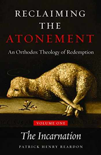 9781936270491-1936270498-Reclaiming the Atonement, Volume 1: The Incarnate Word