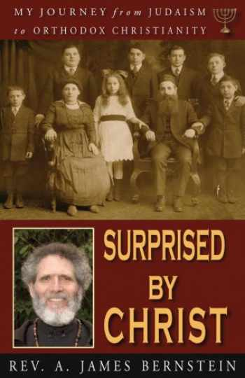 9781888212952-1888212950-Surprised by Christ: My Journey From Judaism to Orthodox Christianity