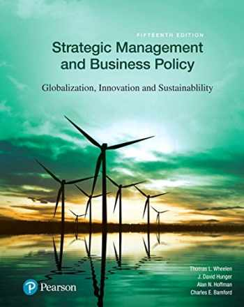 9780134522050-0134522052-Strategic Management and Business Policy: Globalization, Innovation and Sustainability (15th Edition)