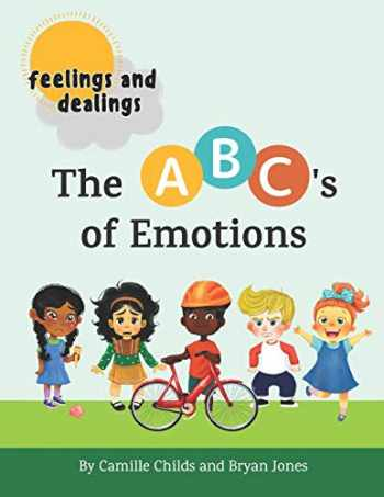 9780578514826-0578514826-Feelings and Dealings: The ABC's of Emotions: An SEL Storybook to Build Emotional Intelligence, Social Skills, and Empathy