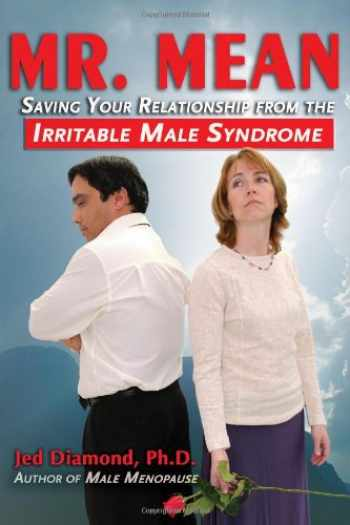 9780984260010-0984260013-Mr. Mean: Saving Your Relationship from the Irritable Male Syndrome