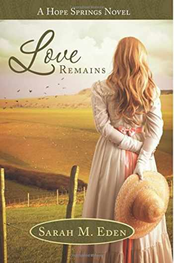 9781947152021-1947152025-Love Remains (Hope Springs)