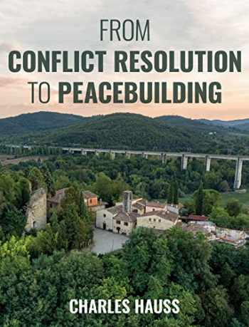 9781538116296-1538116294-From Conflict Resolution to Peacebuilding