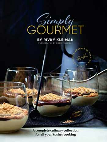 9781422623183-1422623181-Simply Gourmet: A complete culinary collection for all your kosher cooking