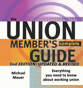 9781732808843-1732808848-The Union Member's Complete Guide: 2ND EDITION, UPDATED & REVISED