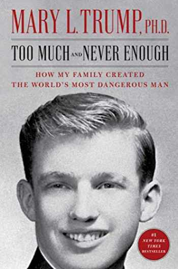 9781982141462-1982141468-Too Much and Never Enough: How My Family Created the World's Most Dangerous Man