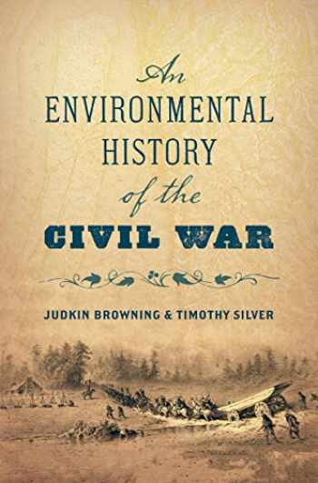 9781469655383-1469655381-An Environmental History of the Civil War (Civil War America)