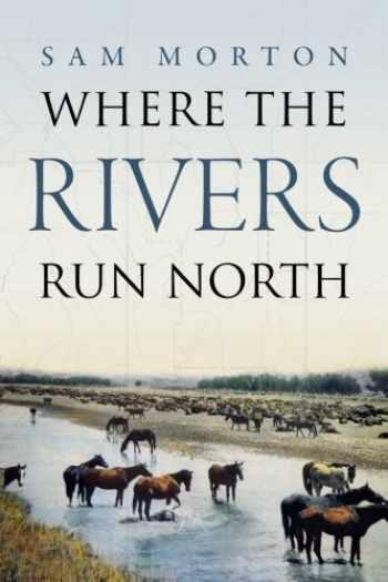 9781938416705-1938416708-Where the Rivers Run North