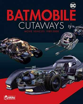 9781858755427-1858755425-Batmobile Cutaways: The Movie Vehicles 1989-2012 Plus Collectible