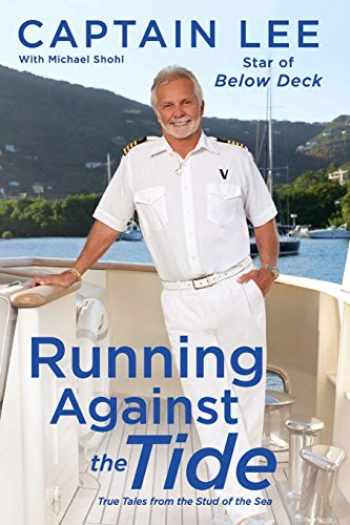 9781501184451-1501184458-Running Against the Tide: True Tales from the Stud of the Sea