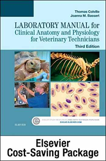 9780323356213-0323356214-Clinical Anatomy and Physiology for Veterinary Technicians - Text and Laboratory Manual Package
