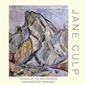 9781934491737-193449173X-Jane Culp: Echoes of the San Andreas: Paintings and Drawings