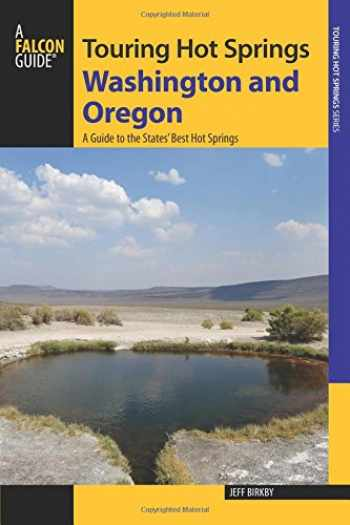 9780762792924-0762792922-Touring Hot Springs Washington and Oregon: A Guide to the States' Best Hot Springs 2nd Edition