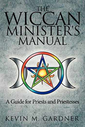 9781434367440-1434367444-The Wiccan Minister's Manual, A Guide for Priests and Priestesses