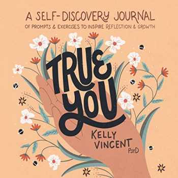 9781646116331-164611633X-True You: A Self-Discovery Journal of Prompts and Exercises to Inspire Reflection and Growth