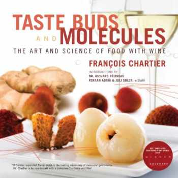 9780771022531-0771022530-Taste Buds and Molecules: The Art and Science of Food With Wine