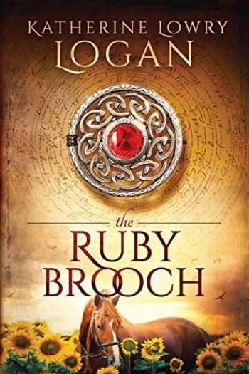9781475266221-1475266227-The Ruby Brooch: Time Travel Romance (The Celtic Brooch Series)