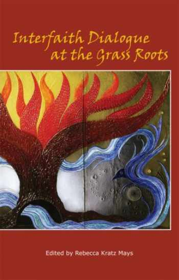 9780931214110-0931214114-Interfaith Dialogue at the Grass Roots