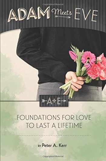 9780989969802-0989969800-Adam Meets Eve: Foundations for Love to Last a Lifetime