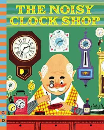 9780448482163-0448482169-The Noisy Clock Shop (G&D Vintage)