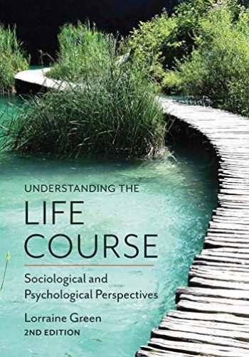 9780745697932-0745697933-Understanding the Life Course: Sociological and Psychological Perspectives