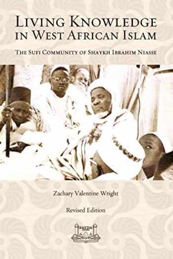 9780692059319-0692059318-Living Knowledge in West African Islam