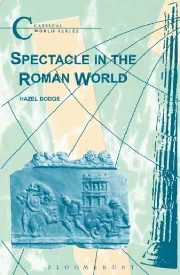 9781853996962-1853996963-Spectacle in the Roman World (Classical World)