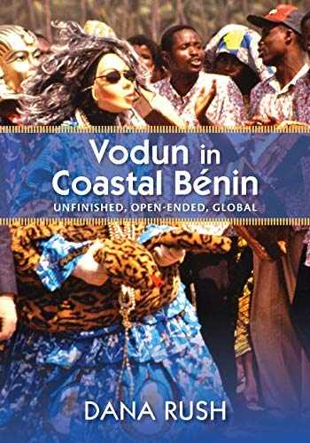 9780826519085-0826519083-Vodun in Coastal Benin: Unfinished, Open-Ended, Global (Critical Investigations of the African Diaspora)