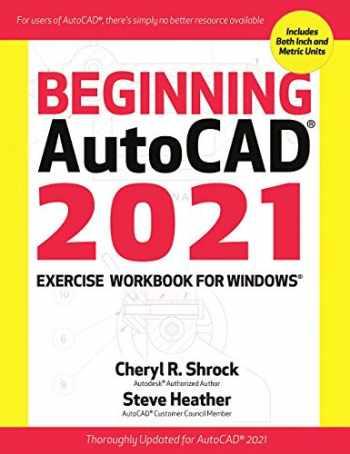 9780831136598-0831136596-Beginning AutoCAD© 2021 Exercise Workbook