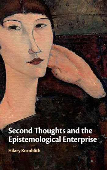 9781108498517-1108498515-Second Thoughts and the Epistemological Enterprise