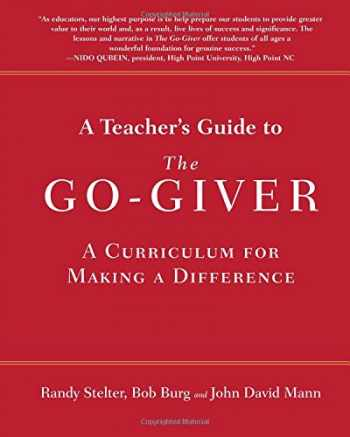 9780997075809-0997075805-A Teacher's Guide to The Go-Giver: A Curriculum for Making a Difference
