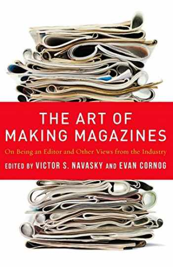 9780231131377-0231131372-The Art of Making Magazines: On Being an Editor and Other Views from the Industry (Columbia Journalism Review Books)