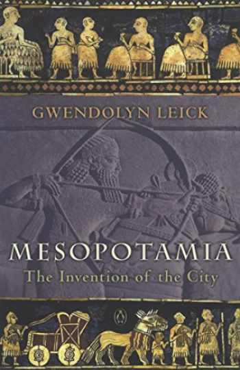 9780140265743-0140265740-Mesopotamia: The Invention of the City
