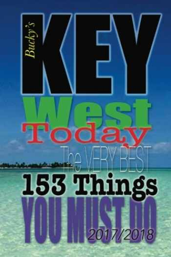 9781548149390-154814939X-Key West TODAY: The Very Best 153 Things You Must Do
