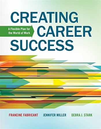 9781133313908-1133313906-Creating Career Success: A Flexible Plan for the World of Work (New 1st Editions in College Success)