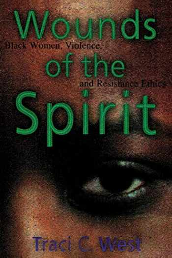 9780814793350-0814793355-Wounds of the Spirit: Black Women, Violence, and Resistance Ethics