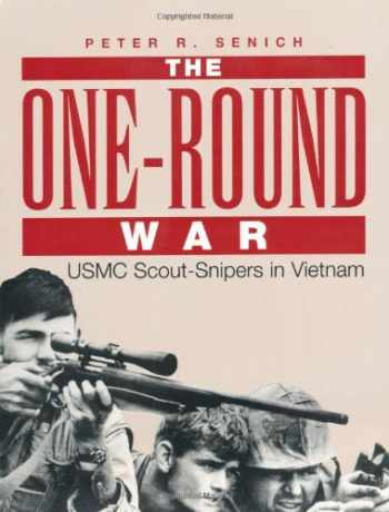 9780873648677-0873648676-The One-Round War: USMC Scout-Snipers In Vietnam