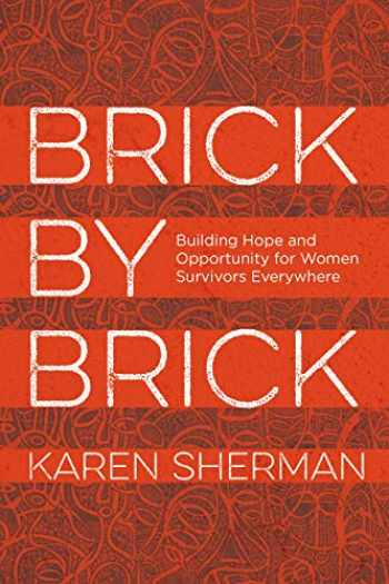 9781538130315-1538130319-Brick by Brick: Building Hope and Opportunity for Women Survivors Everywhere