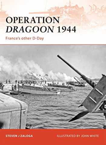 9781846033674-1846033675-Operation Dragoon 1944: France's other D-Day (Campaign)