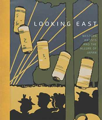 9780878468102-0878468102-Looking East: Western Artists and the Allure of Japan