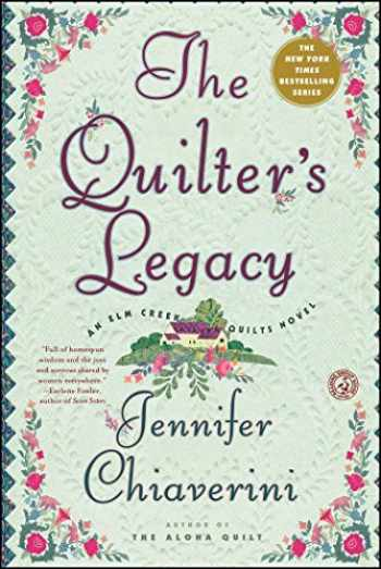 9781451606102-1451606109-The Quilter's Legacy: An Elm Creek Quilts Novel (5) (The Elm Creek Quilts)